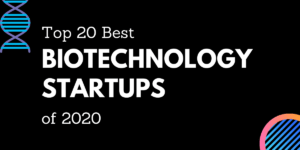 Read more about the article Biotech Startups – Top 20 Biotechnology Startups