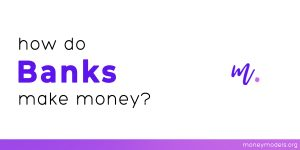 Read more about the article How Do Banks Make Money? Unravel the Bank Business Model