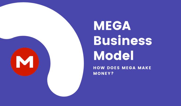 MEGA Business Model: How Does MEGA Make Money? [UPDATED 2020]