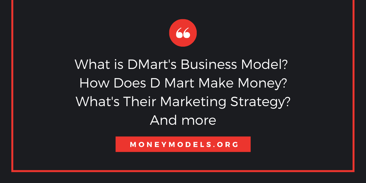 DMart Business Model: How Does DMart Make Money With Huge Discounts?