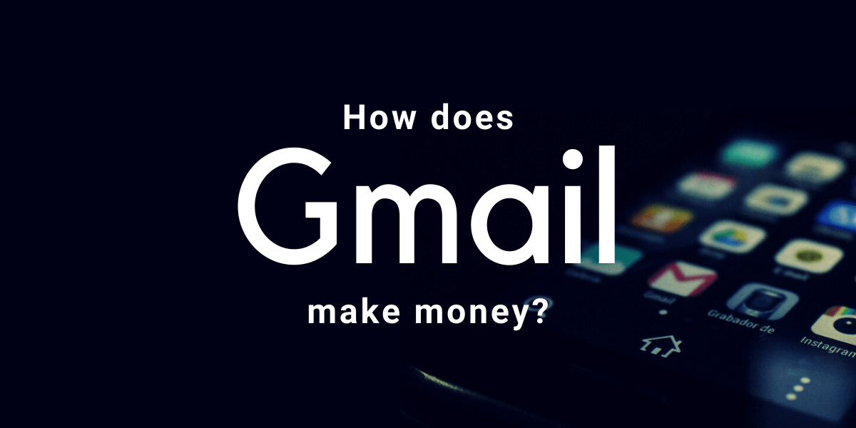 How does Gmail make money? [UPDATED]