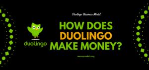 Duolingo Business Model: How Does Duolingo Make Money?
