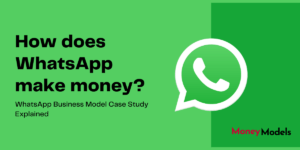 How Does Whatsapp Make Money?