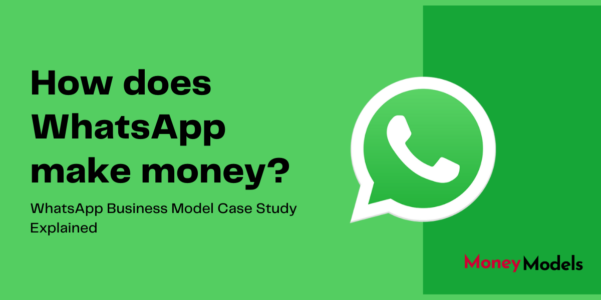 How Does Whatsapp Make Money? [Business Model Case Study 2020]