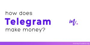 Read more about the article How does Telegram make money? [Business Model]