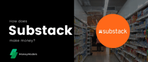Substack Business Model – How Substack Took Independent Publishing By Storm?