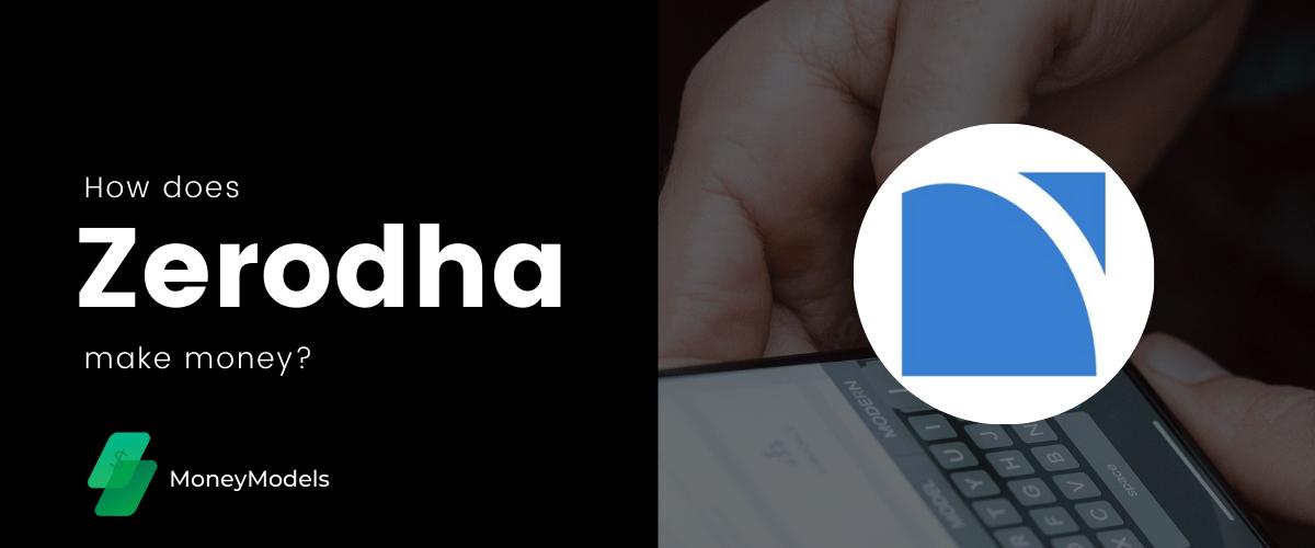 How does Zerodha make money business model