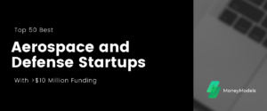 Read more about the article Top 50 Best Aerospace and Defense Startups With $10+ Million Funding