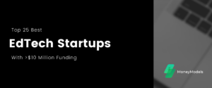 Read more about the article Top 25 Best EdTech Startups With $10+ Million Funding