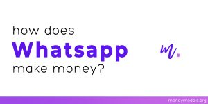 Read more about the article How Does Whatsapp Make Money? [Revenue Model]