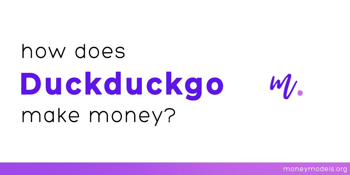 How does DuckDuckGo make money