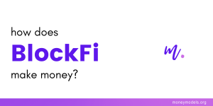 Read more about the article How Does BlockFi Make Money?